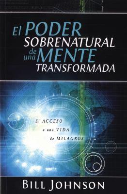 El Poder Sobrenatural de una Mente Transformada 9789875572058