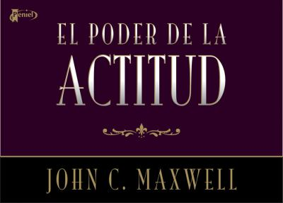 El Poder de la Actitud = The Power of Attitude 9789875571938