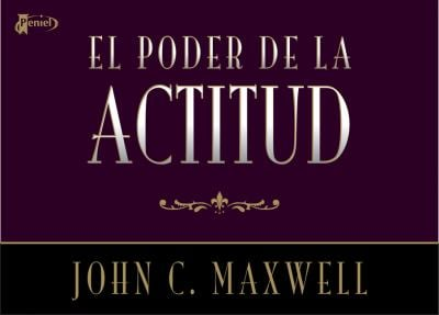 El Poder de la Actitud = The Power of Attitude