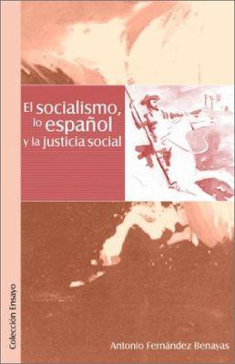 El Socialismo, Lo Espaqol y La Justicia Social 9789871022779