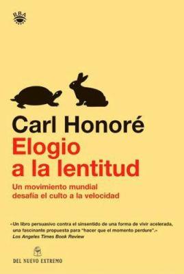 Elogio de la Lentitud: Un Movimiento Mundial Desafia el Culto a la Velocidad 9789871068746