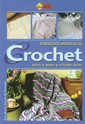 Fabulosos Modelos de Crochet: Paso A Paso y A Todo Color 9789871195015