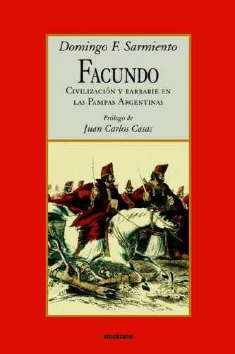 Facundo - Civilizacion y Barbarie 9789871136001
