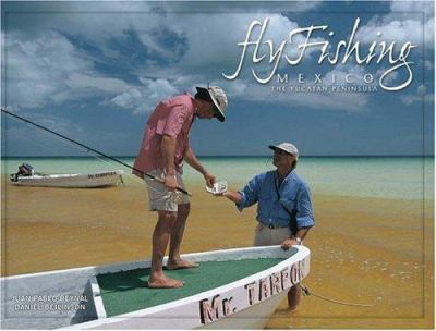 Fly Fishing Mexico: The Yucatan Peninsula 9789872054618