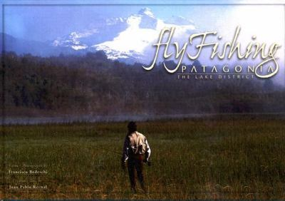 Fly Fishing Patagonia: The Lake District 9789872054601