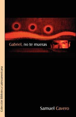 Gabriel, No Te Mueras 9789871022564