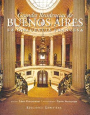 Grandes Residencias de Buenos Aires - La Influencia Francesa 9789879395295