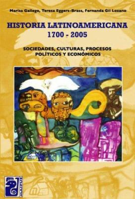 Historia Latinoamericana 1700-2005 9789879493243