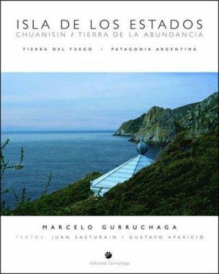 Isla de Los Estados. Chuanisin - Tierra de La Abundancia 9789874395634