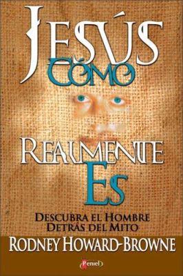 Jesus Como Realmente Es: Descubra El Hombre Detras del Mito 9789879038543