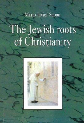 Jewish Roots of Christianity, the 9789872011802