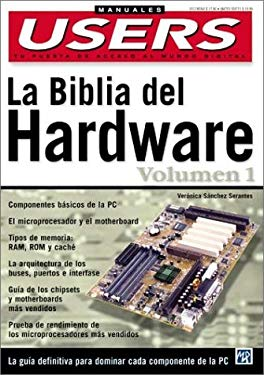 La Biblia del Hardware Volumen 1 = The Hardware Bible 9789875260887