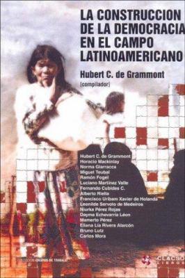 La Construccion de La Democracia En El Campo Latinoamericano 9789871183388