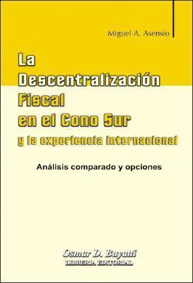 La Descentralizacion Fiscal En El Cono Sur 9789871140503