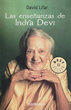 La Ensenanzas de Indra Devi 9789875661035