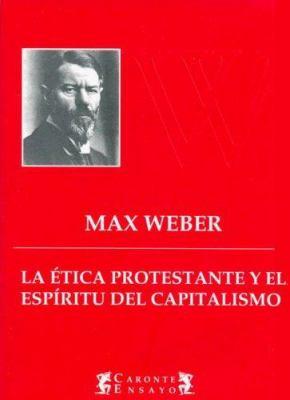 La Etica Protestante y El Espiritu del Capitalismo 9789871187737