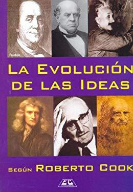 La Evolucion de Las Ideas Segun Roberto Cook 9789871076932