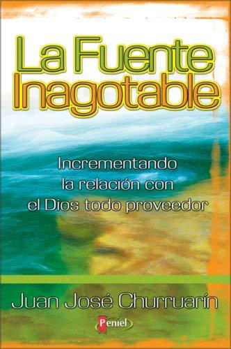 La Fuente Inagotable: Incrementando La Relacion Con El Dios Todo Proveedor 9789879942703