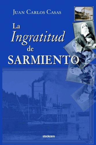 La Ingratitud de Sarmiento 9789872050689