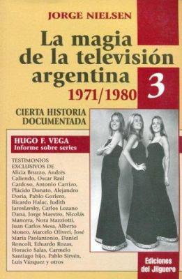 La Magia de La Television Argentina - 1971/1980 9789879416105