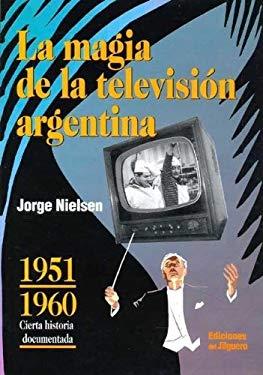 La Magia de La Television Argentina 9789879416068