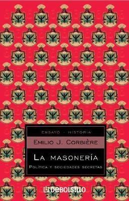 La Masoneria: Politica y Sociedades Secretas 9789875660106
