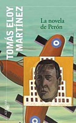 La Novela de Peron (the Peron Novel) 9789870412397