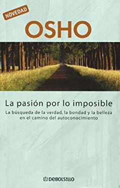 La Pasion Por Lo Imposible 9789875661257