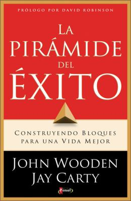 La Piramide del Exito: Construyendo Bloques Para una Vida Mejor 9789875570917