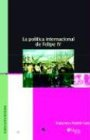 La Politica Internacional de Felipe IV 9789875610392
