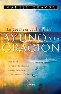 La Potencia Oculta del Ayuno y la Oracion 9789875572041