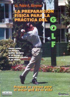 La Preparacion Fisica Para La Practica del Golf 9789871084203