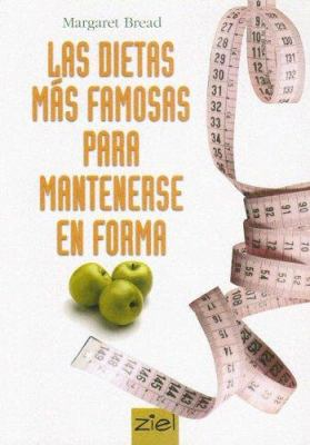 Las Dietas Mas Famosas Para Mantenerse En Forma: The Best Famous Diets for Staying in Shape 9789872112455