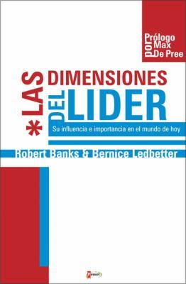 Las Dimensiones del Lider: Su Influencia E Importancia en el Mundo de Hoy 9789875572034