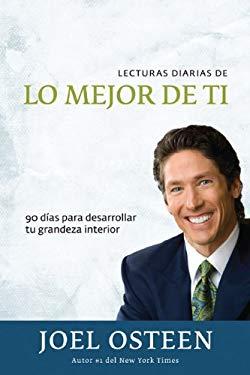 Lecturas Diarias de Lo Mejor de Ti: 90 Dias Para Desarrollar Tu Grandeza Interior = Daily Readings from Become a Better You 9789875572959