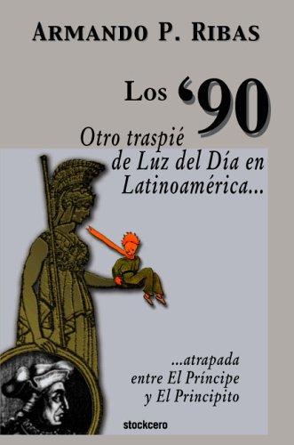 Los '90 (Otro Traspi de Luz del Da En Latinoamrica Atrapada Entre El Prncipe y El Principito) 9789871136087