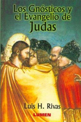 Los Gnosticos y El Evangelio de Judas 9789870006152