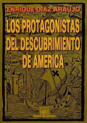 Los Protagonistas del Descubrimiento de America 9789875072206