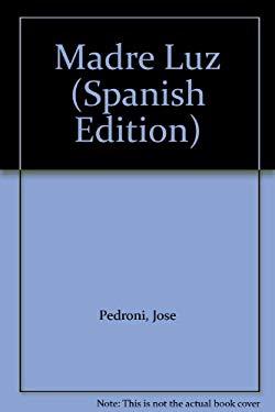 Madre Luz (Spanish Edition) - Pedroni, Jose