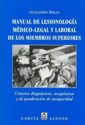 Manual de Lesionologia Medico-Legal y Laboral de Los Miembros Superiores
