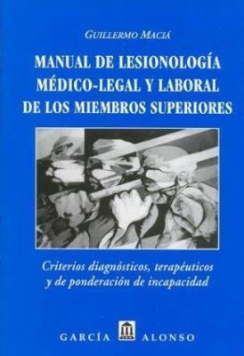 Manual de Lesionologia Medico-Legal y Laboral de Los Miembros Superiores
