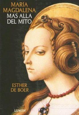 Maria Magdalena: Mas Alla del Mito 9789870004837