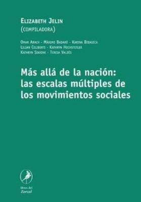 Mas Alla de La Nacion: Las Escalas Multiples de Los Movimientos Sociales 9789871081219
