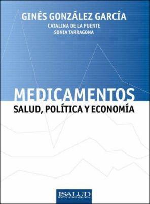 Medicamentos: Salud, Politica y Economia 9789879413357