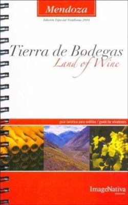 Mendoza, Tierra de Bodegas / Land of Wine 9789872127602