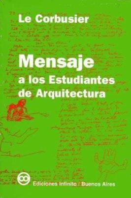 Mensaje a Los Estudiantes de Arquitectura 9789879637036