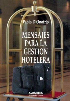 Mensajes Para La Gestion Hotelera 9789874391186