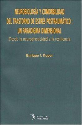 Neurobiologia y Comorbilidad del Trastorno de Estres Postraumatico: Un Paradigma Dimensional 9789879165508