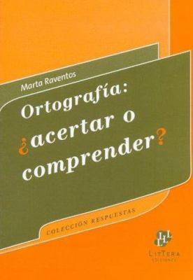 Ortografia - Acertar O Comprender? 9789872017064