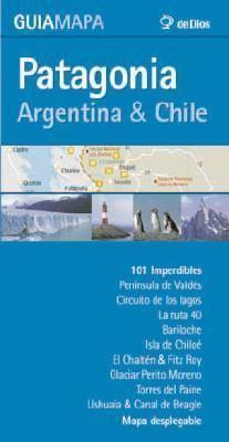 Patagonia - Argentina & Chile - Guia Mapa 9789879445167